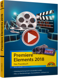 Premiere Elements 2018 - Das Praxisbuch, Best.Nr. MT-2126, € 19,95