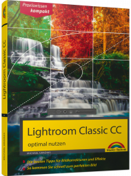 Lightroom Classic CC optimal nutzen - Praxiswissen kompakt, ISBN: 978-3-95982-131-5, Best.Nr. MT-2131, erschienen 05/2018, € 7,95