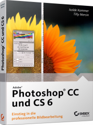 Adobe Photoshop CC und CS 6, ISBN: 978-3-527-76048-0, Best.Nr. SY-76048, erschienen 01/2014, € 24,99