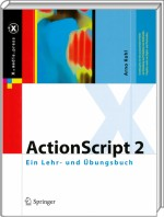 ActionScript 2, ISBN: 978-3-540-35179-5, Best.Nr. SP-35179, erschienen 01/2011, € 9,95