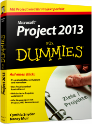 Microsoft Project 2013 für Dummies, ISBN: 978-3-527-70936-6, Best.Nr. WL-70936, erschienen 11/2013, € 24,99