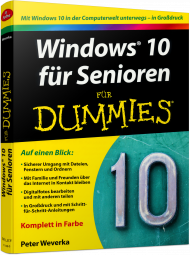 Windows 10 für Senioren für Dummies, ISBN: 978-3-527-71142-0, Best.Nr. WL-71142, erschienen 01/2016, € 19,99