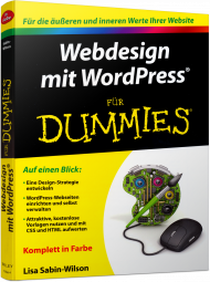 Webdesign mit WordPress für Dummies, ISBN: 978-3-527-71256-4, Best.Nr. WL-71256, erschienen 04/2016, € 22,99