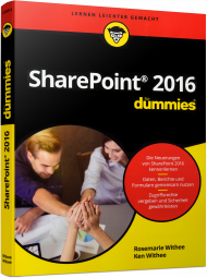 SharePoint 2016 für Dummies, ISBN: 978-3-527-71343-1, Best.Nr. WL-71343, erschienen 12/2016, € 29,99