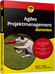 Agiles Projektmanagement für Dummies, ISBN: 978-3-527-71476-6, Best.Nr. WL-71476, erschienen 03/2018, € 24,99