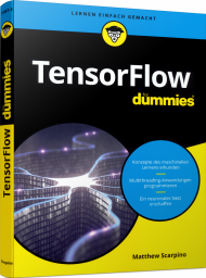 TensorFlow für Dummies, ISBN: 978-3-527-71547-3, Best.Nr. WL-71547, erschienen , € 26,99