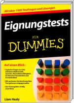 Eignungstests für Dummies, ISBN: 978-3-527-70686-0, Best.Nr. WL-70686, erschienen 04/2011, € 14,95