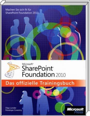 Microsoft SharePoint Foundation 2010 - Das offizielle Trainingsbuch /  , 978-3-86645-334-0