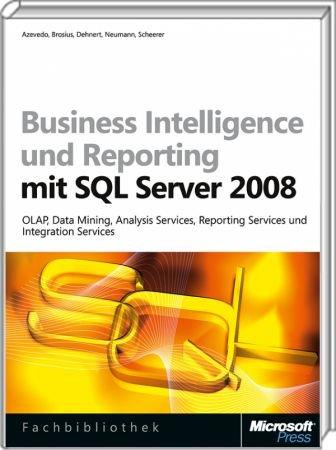 Business Intelligence und Reporting mit SQL Server 2008 - OLAP, Data Mining, Analysis Services, Reporting Service /  , 978-3-86645-330-2