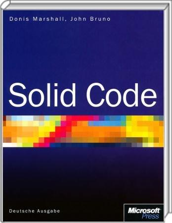 Solid Code - Best Practises für den gesamten Software Lifecycle /  , 978-3-86645-327-2