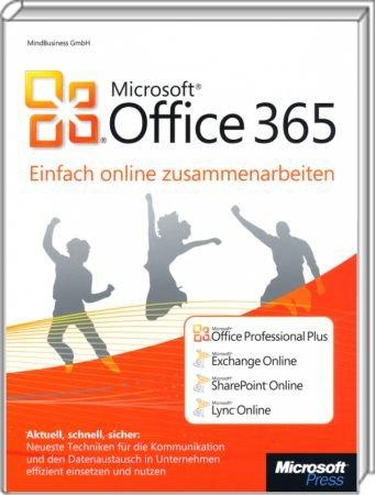 Microsoft Office 365 - einfach online zusammenarbeiten - Office Professional Plus, Exchange, SharePoint, Lync Online /  , 978-3-86645-743-0