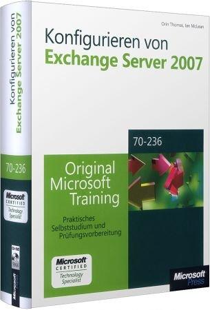 Konfigurieren von Exchange Server 2007 MCTS - Original Microsoft Training für Examen 70-236 /  , 978-3-86645-309-8