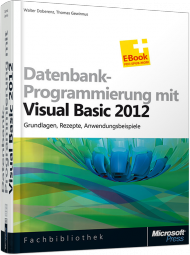 Datenbank-Programmierung mit Visual Basic 2012, ISBN: 978-3-86645-467-5, Best.Nr. MS-5467, erschienen 05/2013, € 49,90