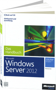 Microsoft Windows Server 2012 - Das Handbuch, ISBN: 978-3-84834-180-1, Best.Nr. MSE-5159, erschienen 01/2013, € 47,20
