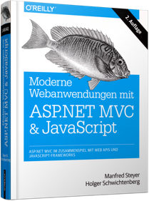 Moderne Webanwendungen mit ASP.NET MVC und JavaScript - ASP.NET MVC im Zusammenspiel mit Web APIs & JavaScript-Frameworks / Autor:  Steyer, Manfred / Schwichtenberg, Dr. Holger, 978-3-95561-740-0