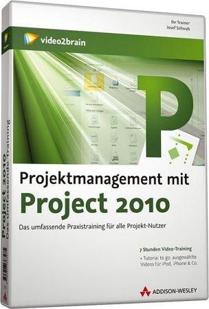 Projektmanagement mit Project 2010 - Video-Training - Das Praxistraining f�r alle Project-Nutzer / Trainer:  , 978-3-8273-6358-9