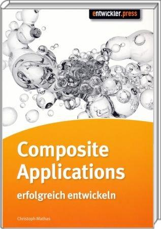 Composite Applications erfolgreich entwickeln -  / Autor:  Mathas, Christoph, 978-3-86802-046-5