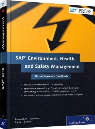 SAP Environment, Health, and Safety Management - Das umfassende Handbuch / Autor:  Eisenacher, Stephan / Kammerer, Klaus / Riepe, Andreas, 978-3-8362-1726-2