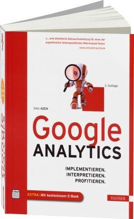 Google Analytics - Implementieren. Interpretieren. Profitieren. / Autor:  Aden, Timo, 978-3-446-43225-3