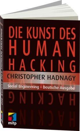 Die Kunst des Human Hacking - Social Engineering / Autor:  Hadnagy, Christopher, 978-3-8266-9167-6