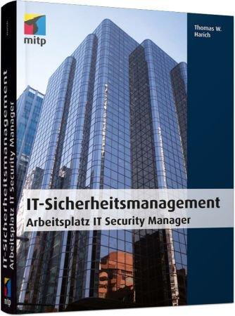 IT-Sicherheitsmanagement - Arbeitsplatz IT Security Manager / Autor:  Harich, Thomas, 978-3-8266-9193-5