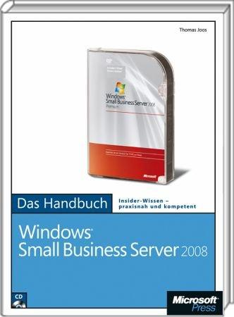 Windows Small Business Server 2008 - Das Handbuch - Das Handbuch f�r Standard und Premium Edition / Autor:  Joos, Thomas, 978-3-86645-126-1