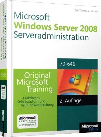 Microsoft Windows Server 2008 Serveradministration MCITP / MCSA - Original Microsoft Training für Examen 70-646 / Autor:  McLean, Ian / Thomas, Orin, 978-3-86645-976-2