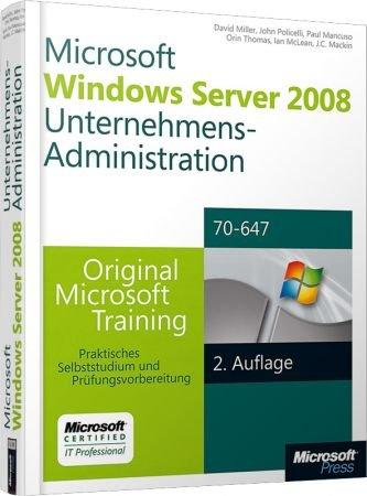 Windows Server 2008 R2 Unternehmens-Administration MCITP - Original Microsoft Training f�r MCITP / MCSA Examen 70-647 / Autor:  Policelli, John / Miller, David R. / Mancuso, Paul, 978-3-86645-977-9