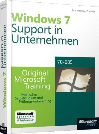 Windows 7 - Support in Unternehmen MCITP / MCSA - Original Microsoft Training f�r Examen 70-685 / Autor:  Mackin, J.C. / Northrup, Tony, 978-3-86645-985-4