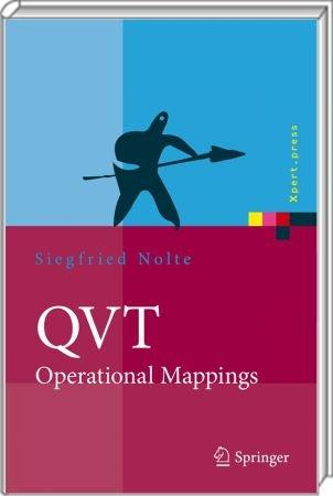 QVT - Operational Mappings - Modellierung mit der Query Views Transformation / Autor:  Nolte, Siegfried, 978-3-540-92292-6