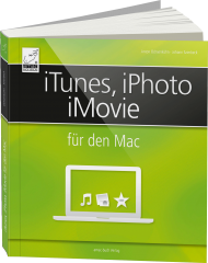 iTunes, iPhoto, iMovie für den Mac, ISBN: 978-3-95431-018-0, Best.Nr. AM-018, erschienen 07/2014, € 24,95