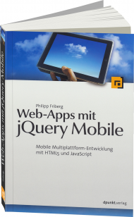 Web-Apps mit jQuery Mobile, ISBN: 978-3-86490-056-3, Best.Nr. DP-056, erschienen 06/2013, € 29,90