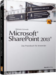 Microsoft SharePoint 2013, ISBN: 978-3-86490-100-3, Best.Nr. DP-100, erschienen 11/2013, € 34,90