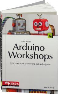 Arduino-Workshops, ISBN: 978-3-86490-106-5, Best.Nr. DP-106, erschienen 10/2013, € 29,90