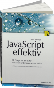 JavaScript effektiv, ISBN: 978-3-86490-127-0, Best.Nr. DP-127, erschienen 01/2014, € 29,90