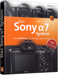 Das Sony Alpha 7 System, ISBN: 978-3-86490-248-2, Best.Nr. DP-248, erschienen 04/2015, € 34,90