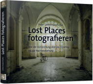 Lost Places fotografieren, Best.Nr. DP-314, € 34,90