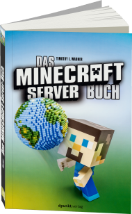 Das Minecraft-Server-Buch, ISBN: 978-3-86490-334-2, Best.Nr. DP-334, erschienen 01/2016, € 24,90