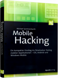 Mobile Hacking, ISBN: 978-3-86490-348-9, Best.Nr. DP-348, erschienen 02/2017, € 29,90