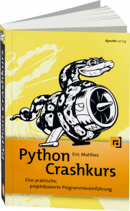 Python Crashkurs, ISBN: 978-3-86490-444-8, Best.Nr. DP-4448, erschienen 03/2017, € 32,90