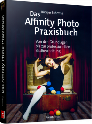 Das Affinity Photo-Praxisbuch, ISBN: 978-3-86490-459-2, Best.Nr. DP-459, erschienen 12/2017, € 24,90