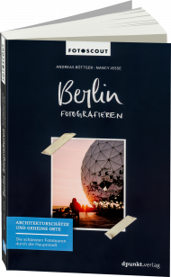 Berlin fotografieren, ISBN: 978-3-86490-463-9, Best.Nr. DP-463, erschienen 10/2017, € 22,90
