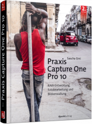 Praxis Capture One Pro 10, ISBN: 978-3-86490-464-6, Best.Nr. DP-464, erschienen 05/2017, € 19,95