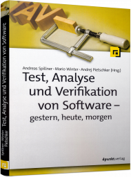 Test, Analyse und Verifikation von Software, ISBN: 978-3-86490-470-7, Best.Nr. DP-470, erschienen 04/2018, € 29,90