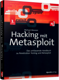 Hacking mit Metasploit, ISBN: 978-3-86490-523-0, Best.Nr. DP-523, erschienen 01/2018, € 46,90