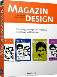 Magazindesign, ISBN: 978-3-86490-530-8, Best.Nr. DP-530, erschienen 09/2018, € 36,90