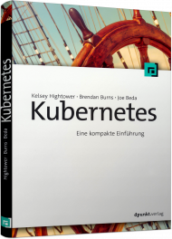 Kubernetes, ISBN: 978-3-86490-542-1, Best.Nr. DP-542, erschienen 02/2018, € 29,90