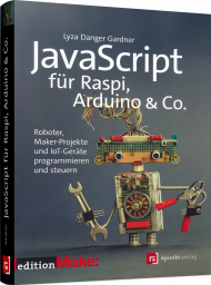 JavaScript für Raspi, Arduino & Co., ISBN: 978-3-86490-554-4, Best.Nr. DP-554, erschienen 08/2018, € 32,90