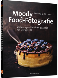 Moody Food-Fotografie, ISBN: 978-3-86490-561-2, Best.Nr. DP-5612, erschienen 10/2019, € 29,90