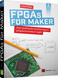 FPGAs für Maker, ISBN: 978-3-86490-593-3, Best.Nr. DP-5933, € 39,90